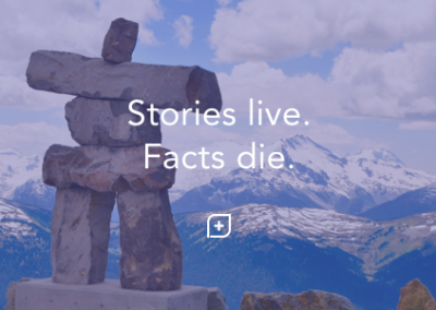Stories live. Facts die.